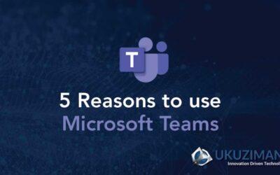 5 reasons to use Microsoft Teams